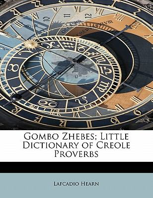 Gombo Zhebes; Little Dictionary of Creole Proverbs 9781241635626