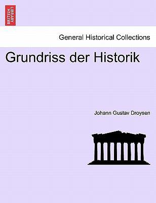 Grundriss Der Historik 9781241426071