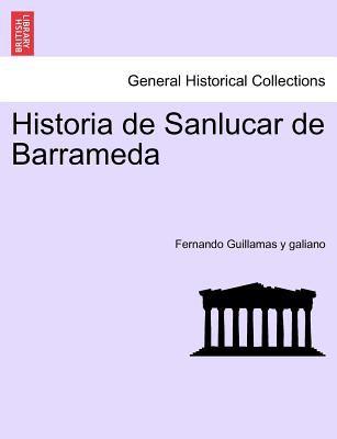 Historia de Sanlucar de Barrameda 9781241394677