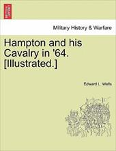 Hampton and His Cavalry in '64. [Illustrated.]