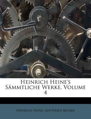 Heinrich Heine's S Mmtliche Werke, Volume 4 9781246042955