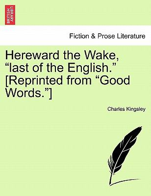 "Hereward the Wake, ""Last of the English."" [Reprinted from ""Good Words.""]"
