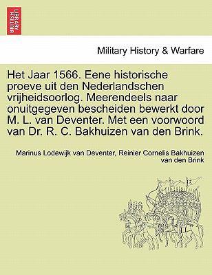Het Jaar 1566. Eene Historische Proeve Uit Den Nederlandschen Vrijheidsoorlog. Meerendeels Naar Onuitgegeven Bescheiden Bewerkt Door M. L. Van Devente 9781241538590