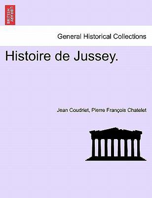 Histoire de Jussey. 9781241362836