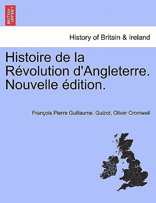 Histoire de La R Volution D'Angleterre. Nouvelle Dition. 9781241555412