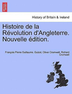 Histoire de La R Volution D'Angleterre. Nouvelle Dition. 9781241558246