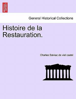 Histoire de La Restauration. 9781241451912