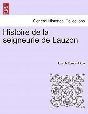 Histoire de La Seigneurie de Lauzon 9781241416959