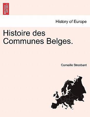 Histoire Des Communes Belges. 9781241415198