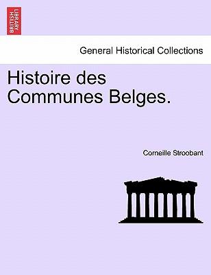 Histoire Des Communes Belges. 9781241415730