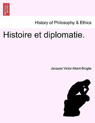 Histoire Et Diplomatie. 9781241349813
