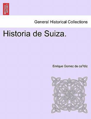 Historia de Suiza. 9781241456467