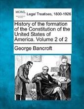 History of the Formation of the Constitution of the United States of America. Volume 2 of 2 13082345