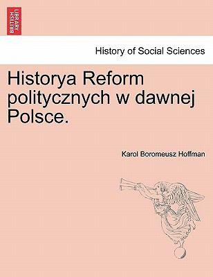 Historya Reform Politycznych W Dawnej Polsce.