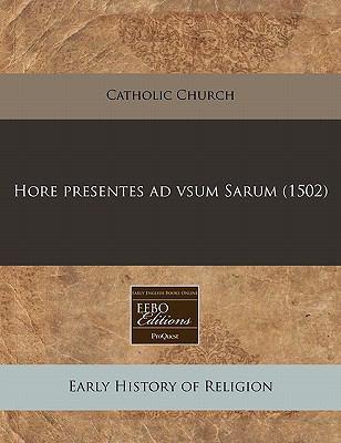Hore Presentes Ad Vsum Sarum (1502) 9781240159192