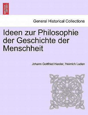 Ideen Zur Philosophie Der Geschichte Der Menschheit. Dritte Auflage 9781241441609