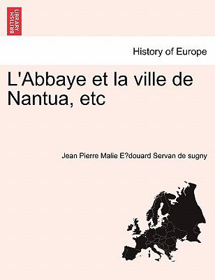 L'Abbaye Et La Ville de Nantua, Etc 9781241411183