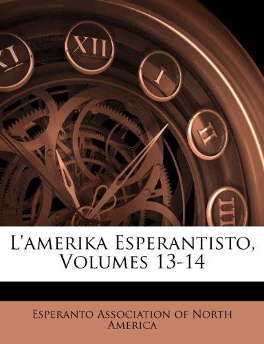 L'Amerika Esperantisto, Volumes 13-14 9781248922163