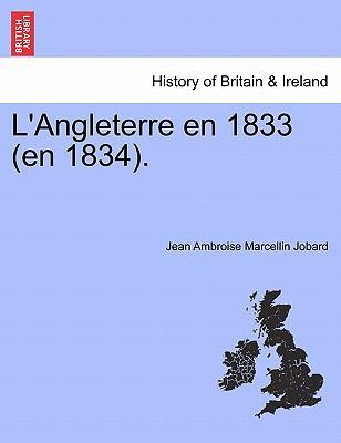 L'Angleterre En 1833 (En 1834). 9781241435547