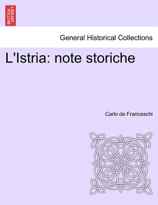 L'Istria: Note Storiche 9781241409067