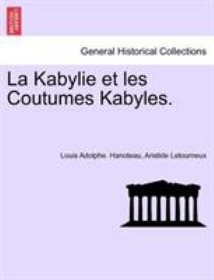 La Kabylie Et Les Coutumes Kabyles. 9781241340032