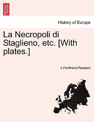 La Necropoli Di Staglieno, Etc. [With Plates.] 9781241349622