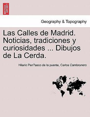 Las Calles de Madrid. Noticias, Tradiciones y Curiosidades ... Dibujos de La Cerda. 9781241356255