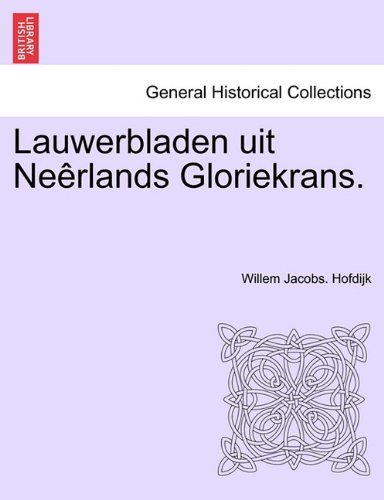 Lauwerbladen Uit Ne Rlands Gloriekrans. 9781241460747
