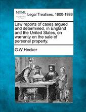 Law Reports of Cases Argued and Determined, in England and the United States, on Warranty on the Sale of Personal Property.