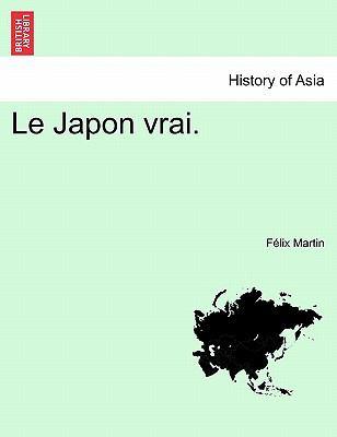 Le Japon Vrai. 9781241154479