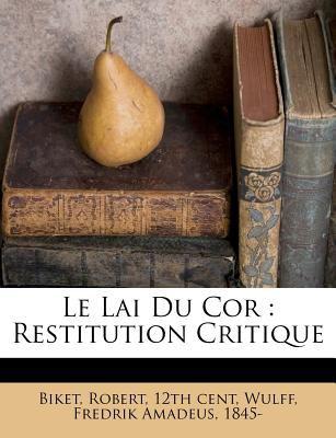 Le Lai Du Cor: Restitution Critique 9781246735529