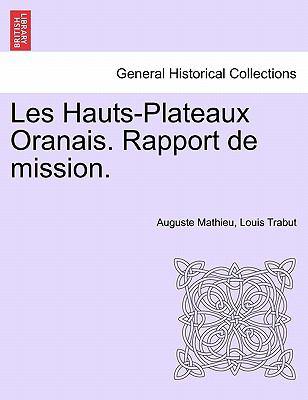 Les Hauts-Plateaux Oranais. Rapport de Mission.
