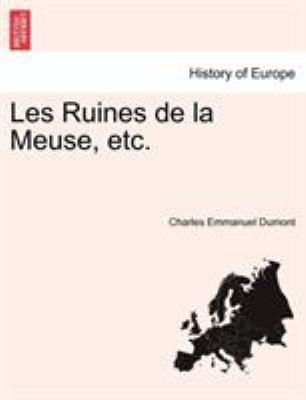 Les Ruines de La Meuse, Etc. 9781241357993