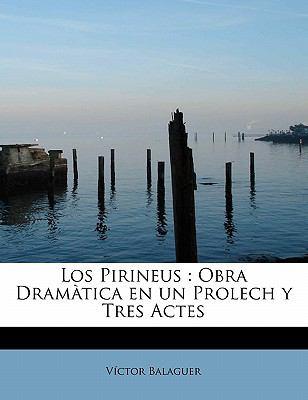 Los Pirineus: Obra DRAM Tica En Un Prolech y Tres Actes 9781241633684