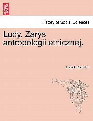 Ludy. Zarys Antropologii Etnicznej. 9781241341442