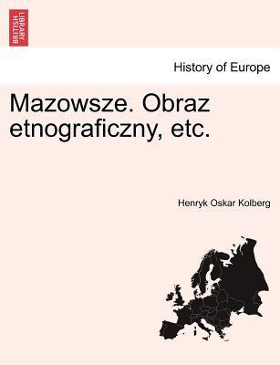 Mazowsze. Obraz Etnograficzny, Etc. 9781241412166