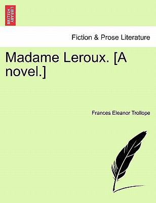Madame LeRoux. [A Novel.] 9781240900589