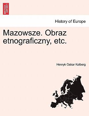 Mazowsze. Obraz Etnograficzny, Etc. 9781241416232