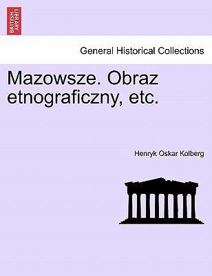 Mazowsze. Obraz Etnograficzny, Etc. 9781241412685