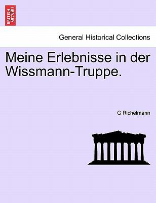Meine Erlebnisse in Der Wissmann-Truppe. 9781241330989