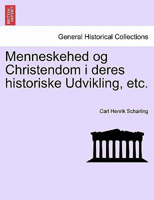 Menneskehed Og Christendom I Deres Historiske Udvikling, Etc. 9781241430740