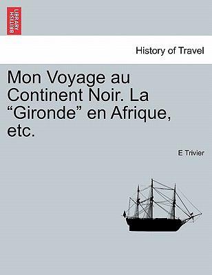 Mon Voyage Au Continent Noir. La