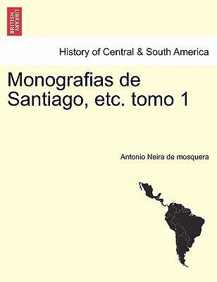 Monografias de Santiago, Etc. Tomo 1 9781241356040