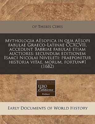 Mythologia Aesopica in Qua Aesopi Fabulae Graeco-Latinae CCXCVII, Accedunt Babriae Fabulae Etiam Auctiores: Secundum Editionem Isaaci Nicolai Niveleti 9781240855162
