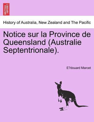 Notice Sur La Province de Queensland (Australie Septentrionale). 9781241437923