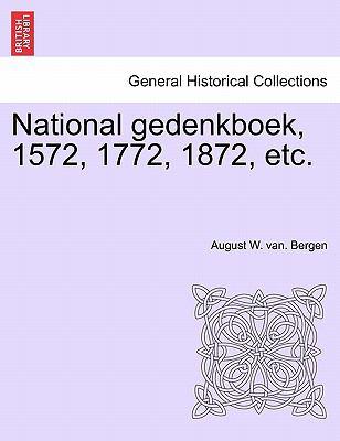 National Gedenkboek, 1572, 1772, 1872, Etc. 9781241461218