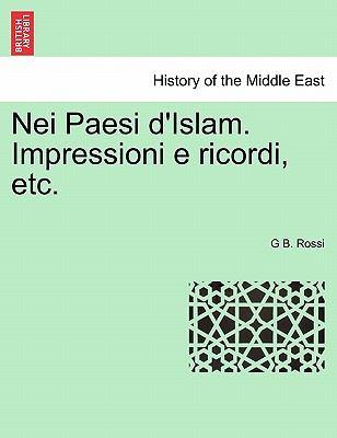 Nei Paesi D'Islam. Impressioni E Ricordi, Etc. 9781241331672