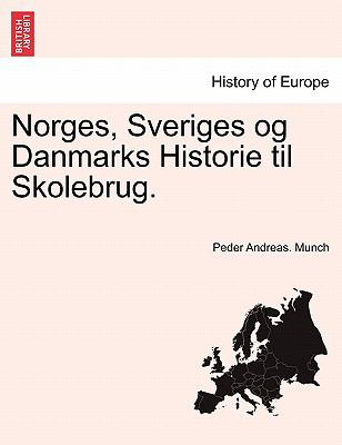 Norges, Sveriges Og Danmarks Historie Til Skolebrug. 9781241532024