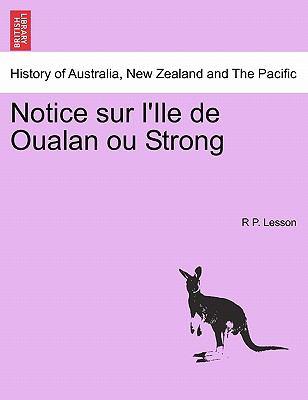 Notice Sur L'Ile de Oualan Ou Strong 9781241439972