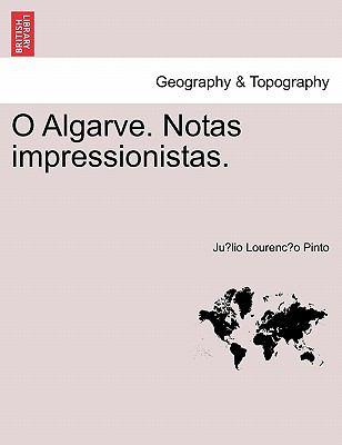 O Algarve. Notas Impressionistas. 9781241356385